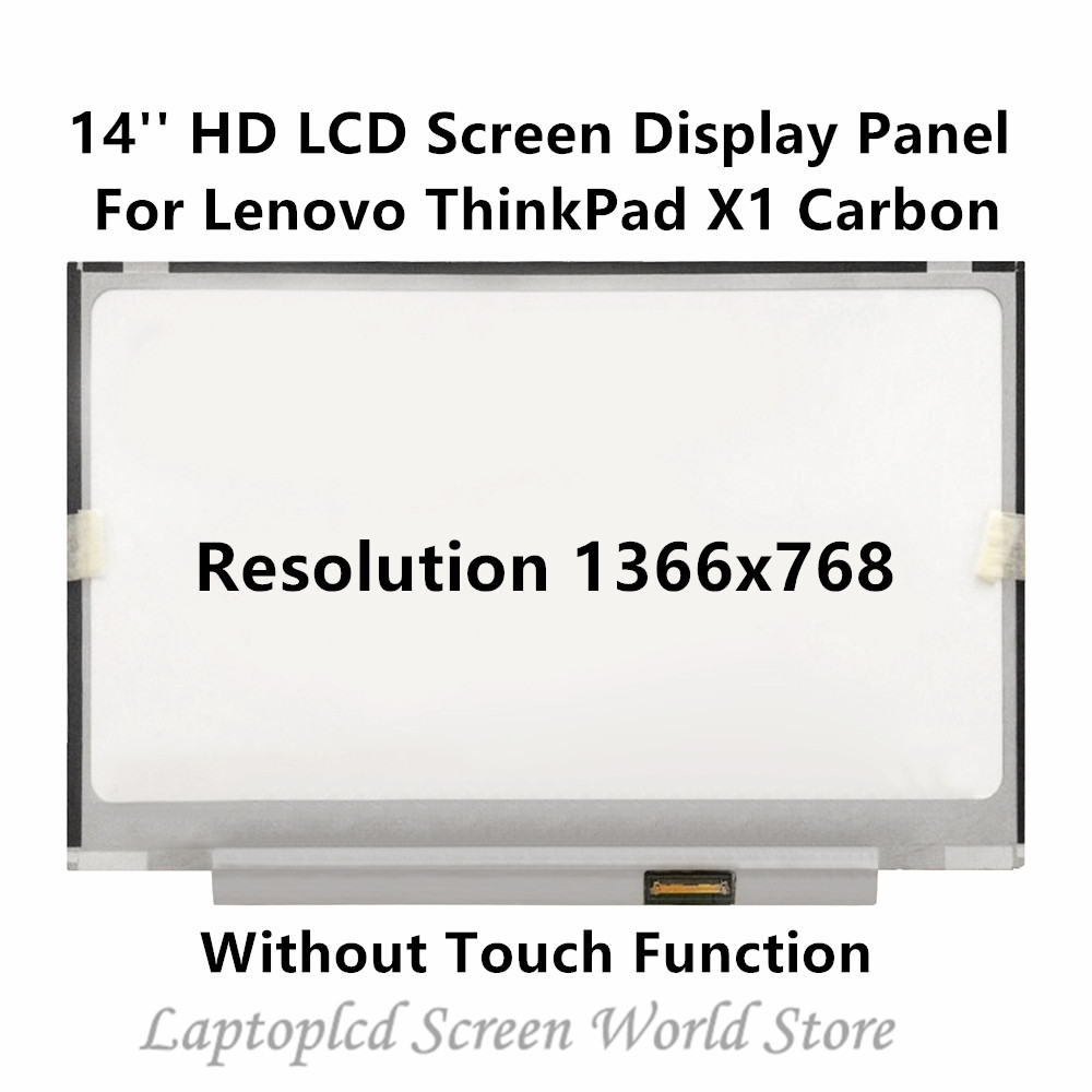FTDLCD 14 HD LCD Screen Display Repair Laptop Panel For Lenovo ThinkPad X1 Carbon 1366x768 (Without Touch Function)FTDLCD 14 HD LCD Screen Display Repair Laptop Panel For Lenovo ThinkPad X1 Carbon 1366x768 (Without Touch Function)
