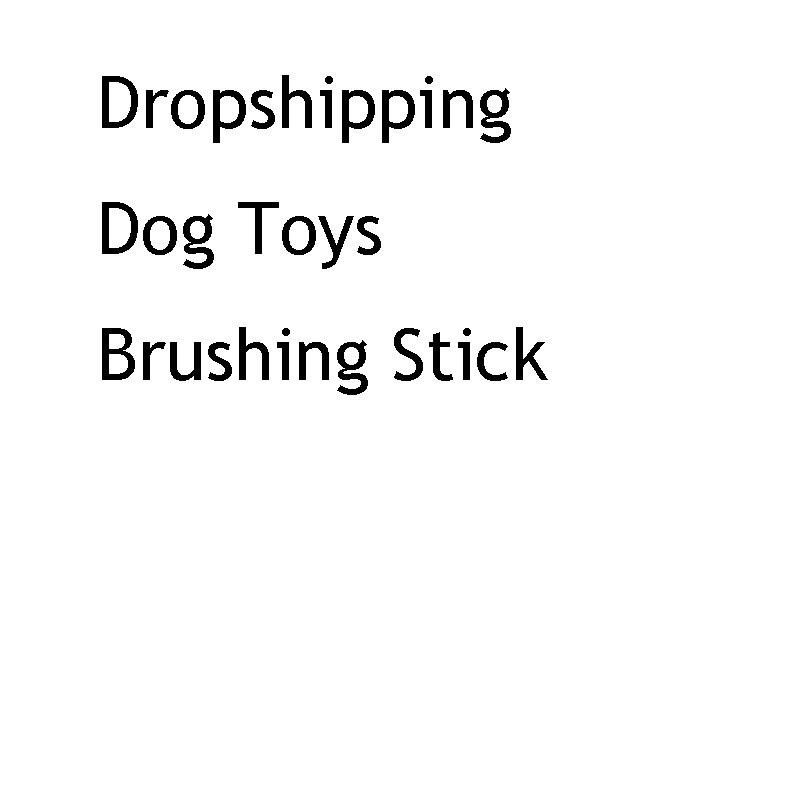 Dropshipping. exclusivo. perro juguetes cepillado palo perro cepillo eficaz cepillo de dientes para perros mascotas Cuidado Oral perro cepillado Stick