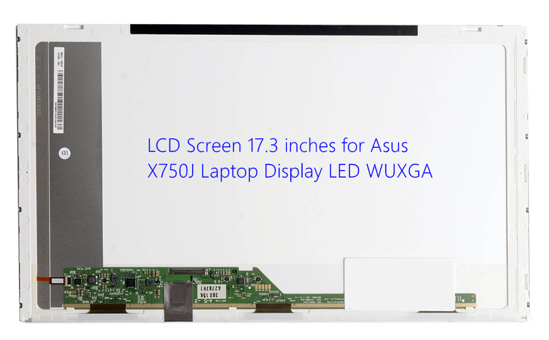 LCD Screen 17.3 inches for Asus X750J  Laptop Display LED WUXGA lcd screen 17 3 inches for asus g73j g73jw g73sw g73jh bst7 laptop display led wuxga