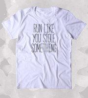 Corredor Como Robaste Algo Divertido Elaborar Prendas de Vestir Tumblr T-shirt-B360