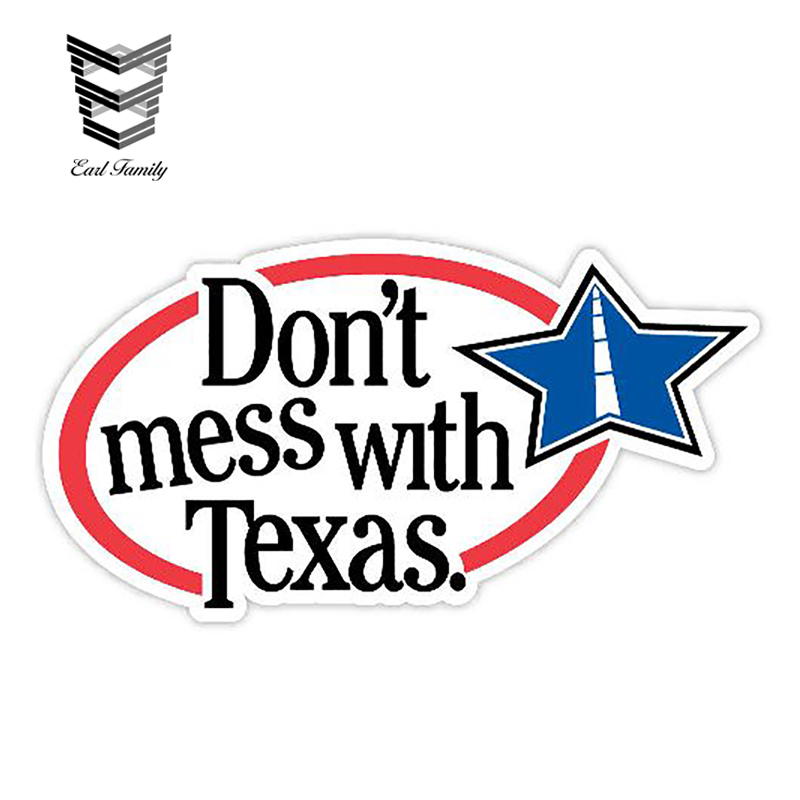 EARLFAMILY 13cm X 7cm Don't Mess With Texas Sticker Decal Window Bumper Trunk Car Stickers Vinyl Decals Car Accessories Graphic