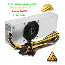 Mining rig source PC server power unit BTC miner ATX 12V 200A Full voltage 110-240v 2400w psu 6Pin for antminer S7 S9 E9 L3 L3+