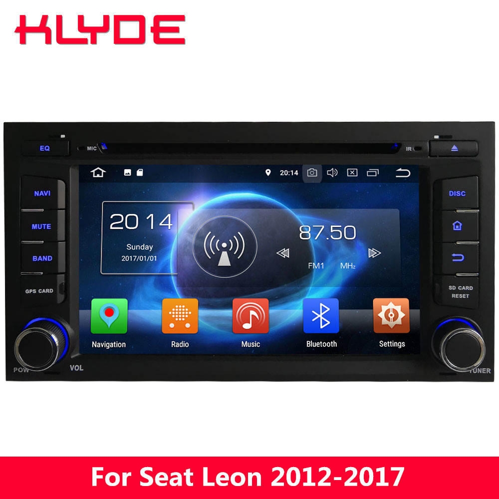 KLYDE 4G Octa Core Android 8 7.1 6 4GB RAM 32GB ROM Car DVD Multimedia Player Radio For Seat Leon 2012 2013 2014 2015 2016 2017 8 octa core android 6 0 4gb ram 32gb rom 4g wifi dab car dvd multimedia radio gps player for kia ceed 2013 2014 2015 2016 2017