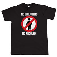 No Girlfriend No Problem Mens Funny T Shirt Christmas Gift For Him Men And Woman Tee