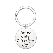 Trendy Drive Safe I Love You Key Chain Inspirational Charms Couples Keychain for Husband Men Boyfriends Car Rings Gifts
