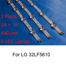 3Piece Brand New LED Backlight Strip For LG 32LF5610 32 inch TV Repair LED Backlight Strips Bars A B TYPE Strip Original Quality new original 14 pcs set led backlight strip bar lz55o1lcepwa a b for lg 55 inch tv 55ln5400 55ln5200 innotek pola2 0 55 r l type