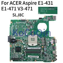 KoCoQin Laptop motherboard Für ACER Aspire E1-431 E1-471 V3-471 E1-471G HM77 Mainboard DAZQSAMB6E1 SLJ8C