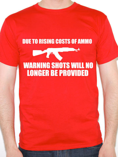 Clever T Shirts Short Graphic Due To Rising Costs Of Ammo Shooting ...