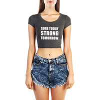 Sore Today Strong Tomorrow Burnout Fitness Workout Crop Tops T Shirts