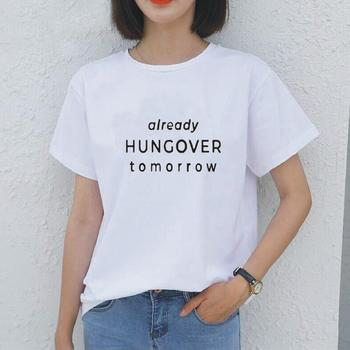 Aiready Hungover Tomorrow Letter Print Tshirt Women Short Sleeve Women Slogan Graphic Tee Shirt Cotton Harajuku Women T-shirt image