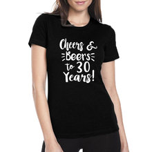 4c079efa5 Cheers and Beers To 30 Years T-shirt Hipster 30th Birthday Gift for Women  2018 New Fashion Ladies T Shirt Black White Size S-XXL