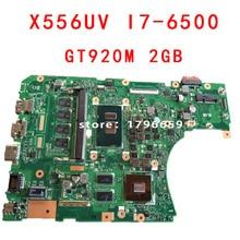 Для X556U X556UV ASUS X556UV X556UB X556UR X556UF X556UJ материнской Процессор i7-6500U REV: 3.0 GeForce 920 м 2 ГБ полностью протестированы