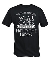 2017 Latest Fashion Not All Heroes Wear Capes Some Just Hold The Door T Shirt Men