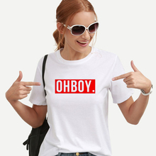 OHBOY OH BOY red Letters Print Women Tshirt Cotton Casual Funny Hipster Shirt Fo