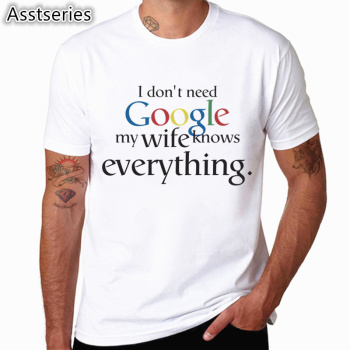 Men Women Print I Don't Need Google My Wife Husband Know Everything Funny T Shirt Short Sleeve O-Neck Geek Lovers Tshirt