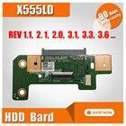 For ASUS X555L X555LD X555LP X555LI K555 R556L R557L X555 Y583L W519L VM509L HDD hard drive BOARD REV1.1 1.2 1.8 2.0 3.1 3.3 3.6