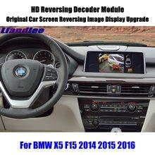 Liandlee для BMW X5 F15 2014 2015 2016 HD Реверсивный модуль декодера сзади Парковка Камера изображение автомобиля Экран обновления Дисплей обновление