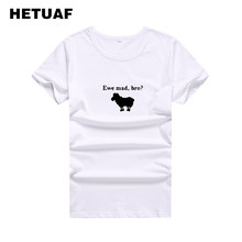 cd85e205945 HETUAF Ewe Mad Bro Funny T Shirts Women Kawaii 2018 Fashion Novelty Tshirts  Cotton Women Hipster Printed Hip Hop Polera Mujer