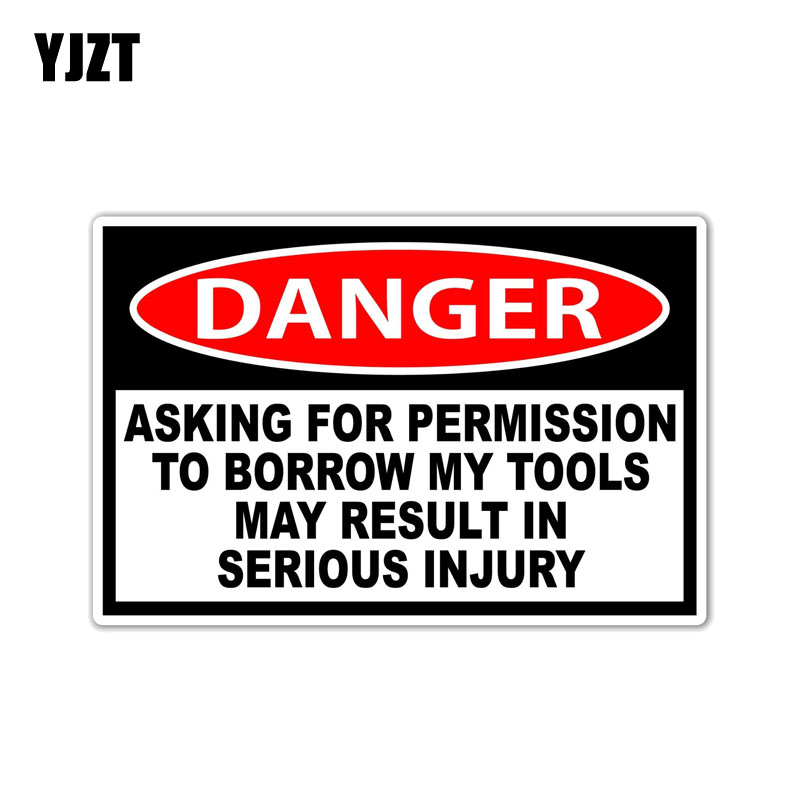 YJZT 14.7CM*9.5CM Danger Asking Permission to Borrow Tools Car Stikcer Funny Decal PVC 12-0698