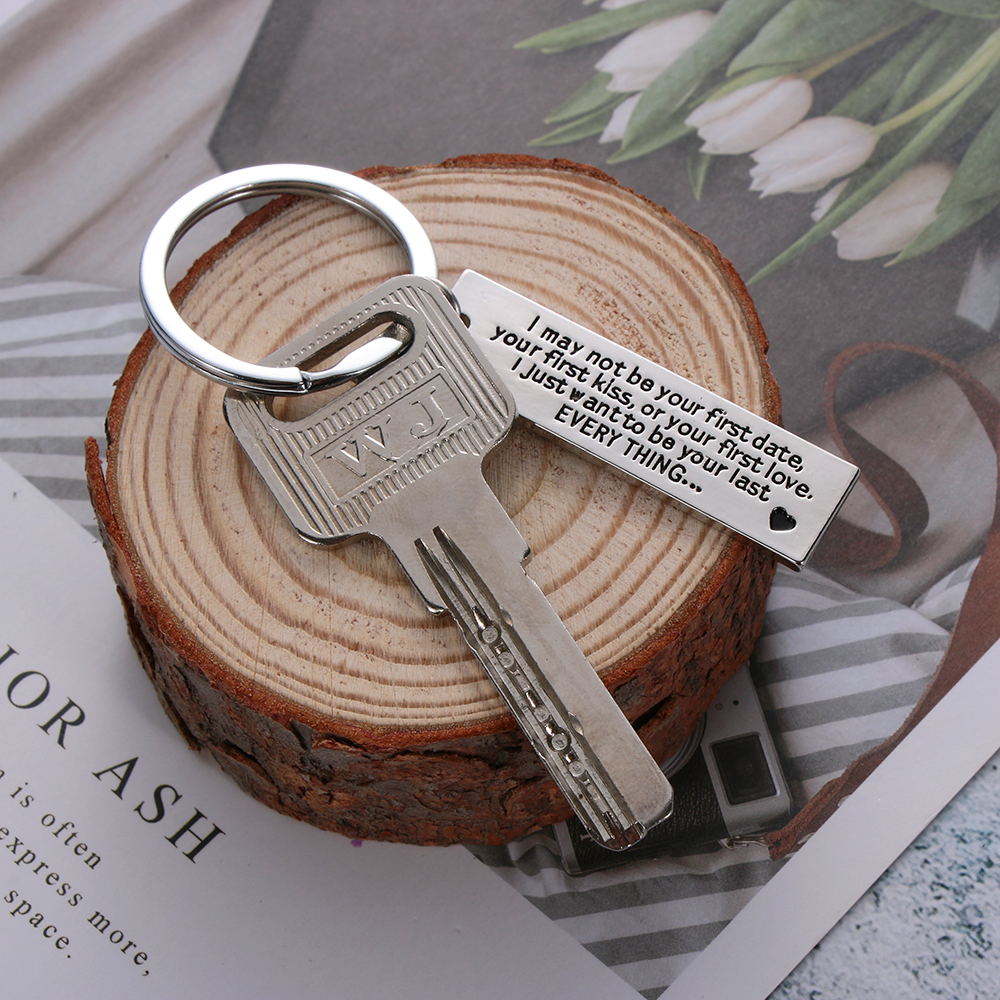 US $0 81 13% OFF|Girlfriend/Boyfriend Keychain I May Not Be Your First Date  Your First Kiss Or Your First Love I Just Want to Be You Last Key Tag-in