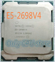 E5 2698V4 Original Intel Xeon OEM Version (not ES/QS) E5-2698V4 CPU Processor 2.20GHz 20-Cores 50M E5-2698 V4 FCLGA2011-3 135W(China)