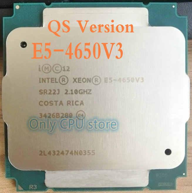 Free shipping E5-4650V3 Original Intel Xeon QS Version E5 4650V3 2.1GHZ 12-Core 30MB E5 4650 V3 FCLGA2011-3 105W