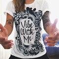 T-Shirt Das Mulheres Camisas Brancas de T Para Mulher T Camisa Casual mulher Moda Femme Camiseta Tops plus size Roupas de Verão Impressão 2017