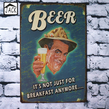 BEER IT'S NOT JUST FOR BREAKFAST ANYMORE Metal Tin Signs Pub Bar Garage Lounge Gallery Shabby Chic Wall Vintage Home Decor(China)