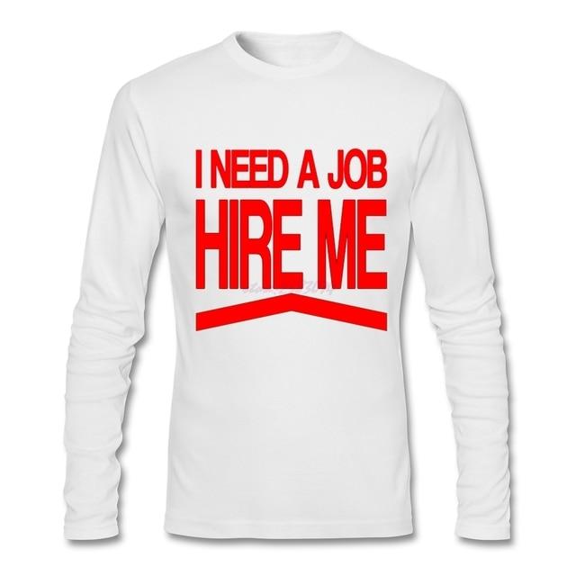 Aliexpress.com : Buy Lively I Need a Job Men Comfortable Cotton ...