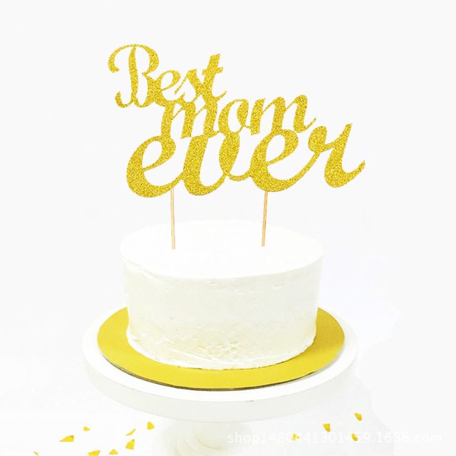 Best Mom Ever Cake Topper Cupcakes flag Shower Supplies Gold Silver ...