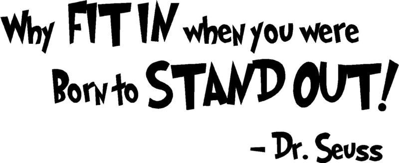 Drseuss Quote Why Fit In When You Were Born To Stand Out Vinyl