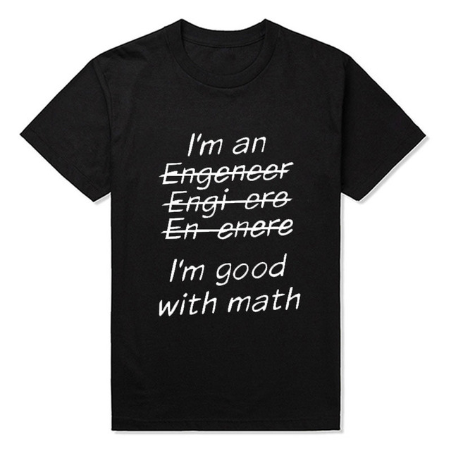 ef444d03a New I'm An Engineer I'm Good At Math Funny Engeneer Physics Graduate T  Shirt T-shirt Mens Clothing With Short Sleeve Top Tees