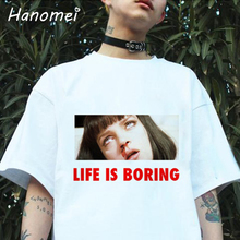 Spoof Harajuku White Female T-shirt 2017 T Summer Novelty Tee Shirt Femme Life is Boring Letters Print Women Tshirt C341