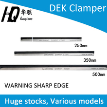 Clamper for Dek Solder Paste Printer Clip Warning Sharp Edge Board 500 380 350 250mm 178031 177061 137516 119203 5157438 215607