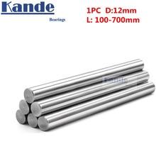 1 шт. d: мм 12 мм 100 мм-600 мм 3D принтер стержень вал 12 мм линейный вал хромированная штанга ВАЛ ЧПУ Запчасти Kande