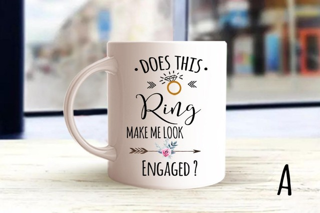 Does This Ring Make Me Look Engaged Mugs Beer Travel Cup Coffee Mug Tea Cups Home Decor Novelty Friend Gift Birthday Gifts