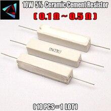 10pcs 10W 5% 0.1 0.22 0.33 0.5 ohm R Ceramic Cement Resistor / Resistance Passive Component
