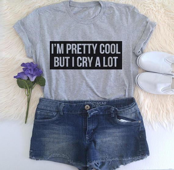 Soy bastante fresca pero lloro mucho cita divertida camiseta ...