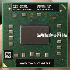 Original AMD cpu laptop Turion TL-60 TMDTL60HAX5DM CPU 1M Cache/2.0GHz/Socket S1/Dual-Core Laptop processor tl60 TL 60