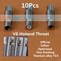 10 Pcs V6 Hotend Garganta Para Oficial de Quebra de Calor/Teflon/optimizado/fino acabamento/titanium da liga 1.75 3mm tubo de alimentação Pipe