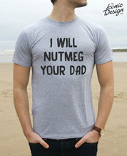 I Will Nutmeg Your Dad T-Shirt Top Mens Funny Slogan Messi Skill New T Shirts Tops Tee Unisex freeshipping