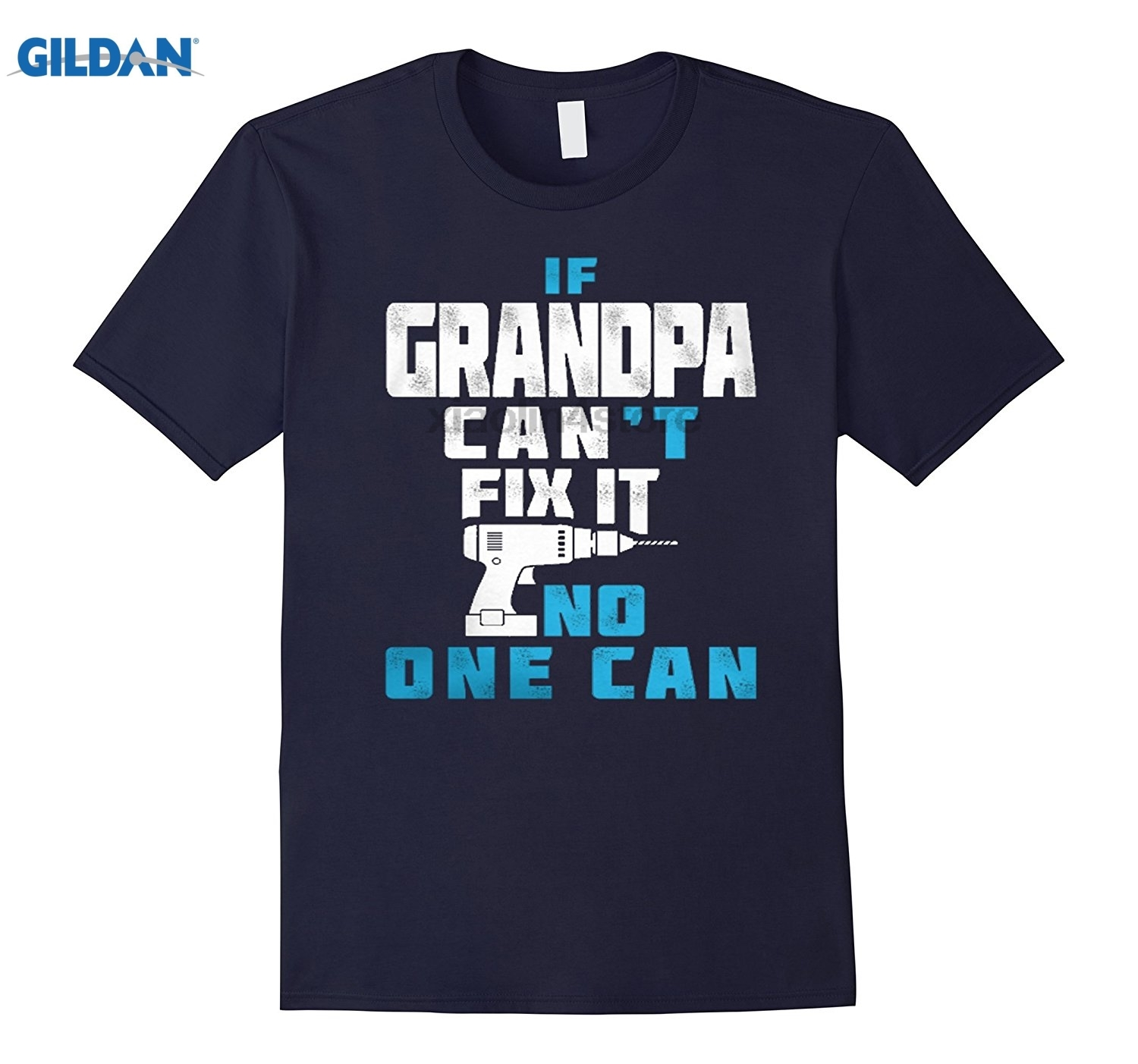 GILDAN If Grandpa cant fix it no one can T-shirt Create Your Own Tee Shirt O-Neck Short-Sleeve Fathers Day Gift T-Shirt