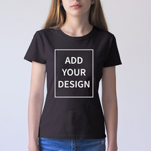 EU Size Custom T Shirt Female Add Your Own Design Print The Text Picture High Quality 100% Cotton T-shirt(China)