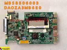 original MBS8506003 for Acer Aspire one ZA3 751h Laptop motherboard MB.S8506.003 DA0ZA3MB6E0 100% Test ok