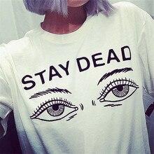 95e8081121 2018 moda marca camiseta letra muerta Ojos camiseta impresa de la camiseta  de las mujeres nuevas
