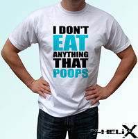 I Dont Eat Anything That Poops white t shirt funny veggie vegan vegetarian top custom printed tshirt,hip hop funny tee