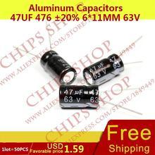 1 лот = 50 шт. алюминиевые конденсаторы 47 мкФ 476 20% 6*11 мм 63 В 47000nF 47000000pF Diameter6mm