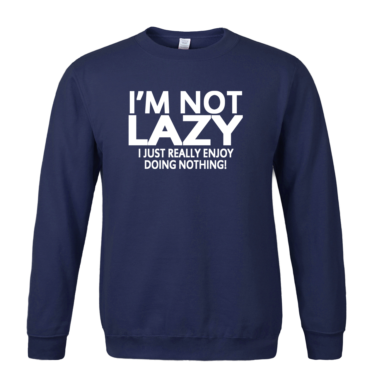 adult humor men sweatshirt I'm Not Lazy I Just Enjoy Doing Nothing 2019 new spring winter casual hoodies men fleece tracksuit