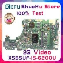 KEFU X555UF I5-6200U 4G памяти для ASUS X555U материнская плата для ноутбука X555UJ F555U X555UB X555UQ протестированы 100% работу оригинальная материнская плата