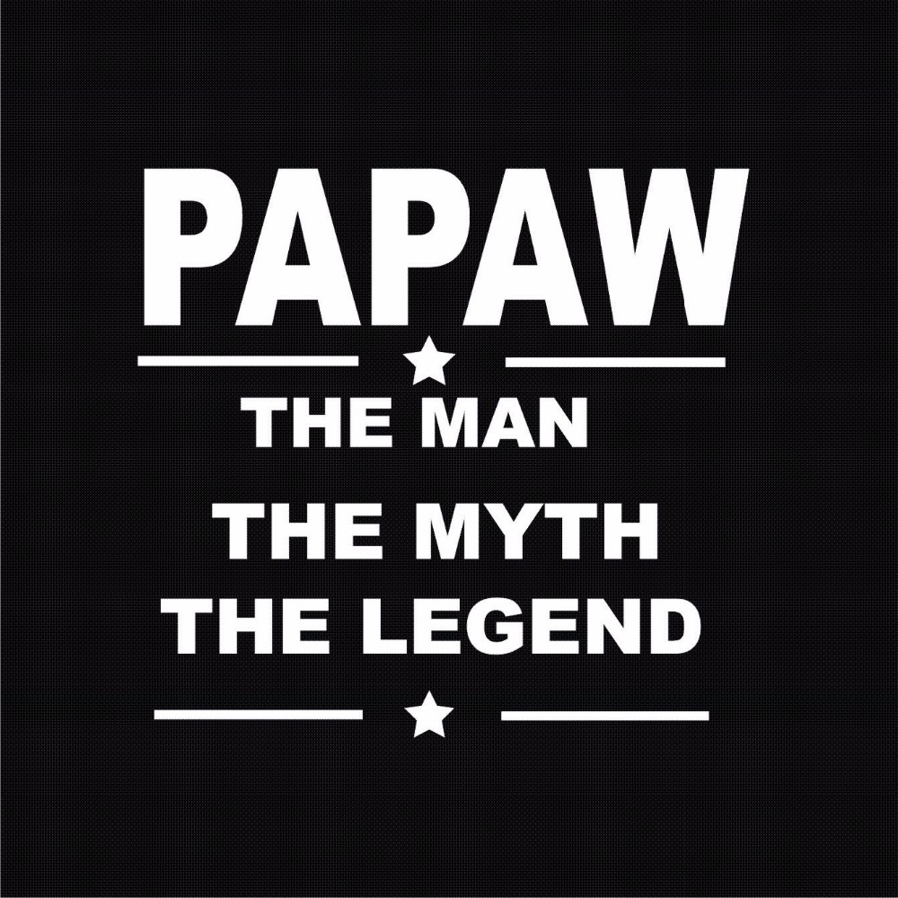 Papaw The Man The Myth T Shirt Fathers Day Gift Dad Papa Grandpa Gift Birthday 1 Tops Cool T Shirt